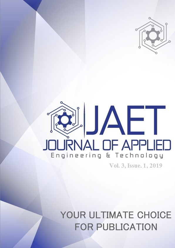 View Vol. 3 No. 1 (2019): Journal of Applied Engineering & Technology (JAET)